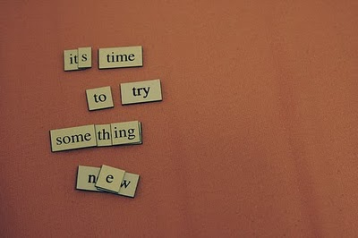 Its-time-to-try-somethig-new